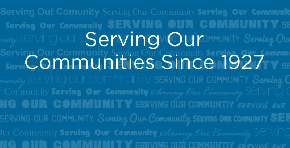Serving our communities since 1927