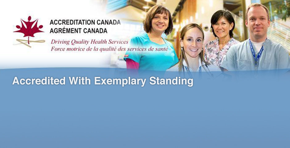 Accreditation Canada. Driving Quality Health Services. Accredited with exemplary standing.